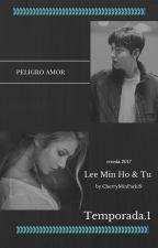 ♡Peligro Amor ♡ Lee Mi Ho & Tú by CherryMinPark19