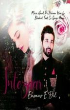 INTEZAAR-:ehsaas-e-dil by mariyamyasir75