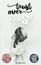 Trust Over Trash by bangshood