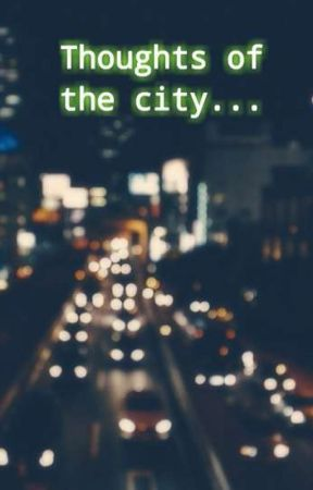 Thoughts of the city by st__writes