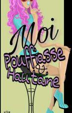 Moi, Pouffiasse & Hautaine  by LaPlumeDeDreamys