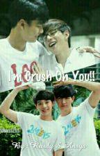 I'm Crush On You!! by rusdysansya_