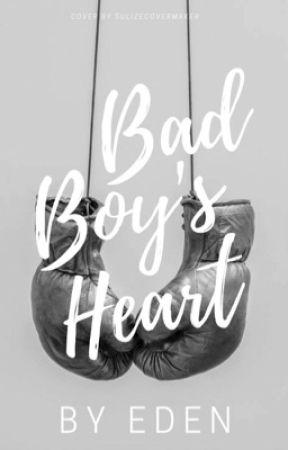 Bad Boys Heart (#Wattys2017)  by EdensWritting