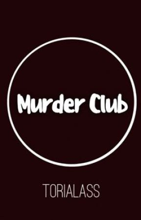 Murder Club • ToriaLass by ToriaLass