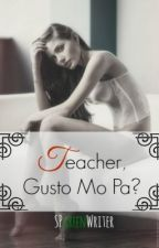 Bed Scenes #2: Teacher, Gusto Mo Pa? by DrasticBedScenes