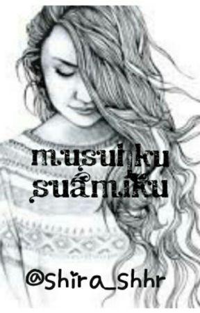 Musuhku , Suamiku by shira_shhr