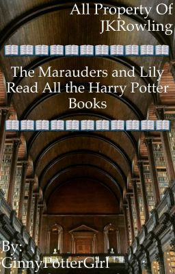 marauders read Harry Potter series - TheMysticalRaven - Wattpad