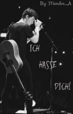 Ich Hasse Dich!                    》Shawn Mendes Ff 《 by Mendes_A