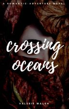 Crossing Oceans (Wattys 2017) by lost48
