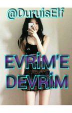 Evrim'e DEVRİM by DuruisElf