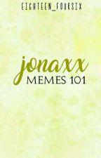 Jonaxx Memes 101 by DeingerousLady