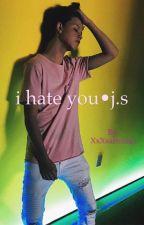 i hate you• j.s by xHudsonxc