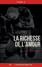 La richesse de l'amour. Tome 5 by LauraMourette