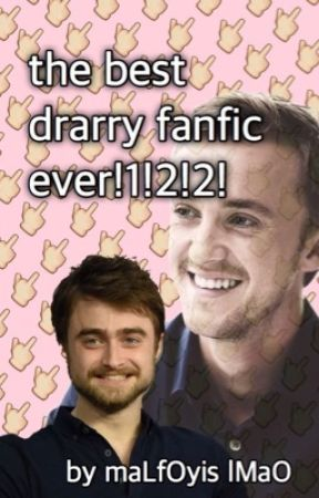 the best drarry fanfic ever!1!1! by malfoyis