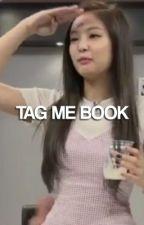 TAG ME ! BOOK by freshkookies