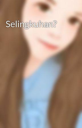 Selingkuhan? by AifAfia