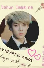 My heart is yours ( EXO SEHUN ONESHOT) by JessieWoo