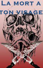 La mort a ton visage [Terminé] by DAHUKEY
