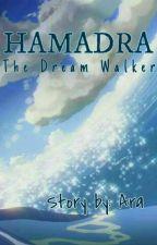 HAMADRA: The Dream Walker by shinigamiara