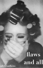 flaws and all by adelexadkins