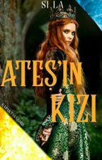 ATEŞ'İN KIZI/ ZIT by its_unhappymel