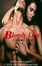 Bloody Lust: Conflicted Heart (Under Construction) by Shanece_Lashe