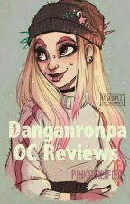 Danganronpa OC Reviews (Temporarily Closed For Requests) by PinkGirlified