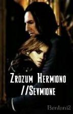 Zrozum Hermiono //Sevmione by Benlani2