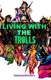 Living with the Trolls (A Homestuck Fanfiction) by WeenieCecil
