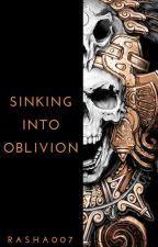 Sinking Into Oblivion (On Hiatus) by Rasha007