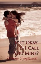 Is It Okay if I Call You Mine? (formerly Complicated) by ilovejanicea