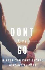 Don't let go✔️ by glitary_skittle
