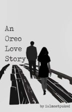 An Oreo Love Story by ialmostpuked