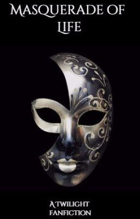 Masquerade of Life (Caius Volturi ) - Chapter 7 - Wattpad
