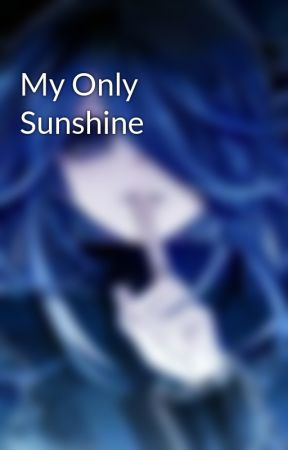 My Only Sunshine by TaffyPunk