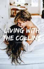Living with the Collins  by CursedLove101
