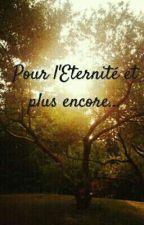 """""""L'éternité Et Plus Encore..."""" by UneFille06"""