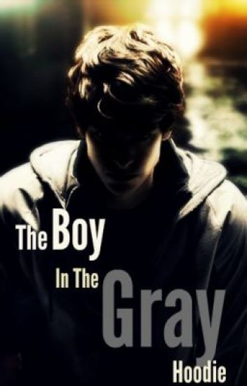 The Boy in The Gray Hoodie