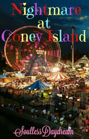 Nightmare at Coney Island  by SoullessDaydream