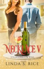The Necklace V - Strawberries & Wine by LindaSRice