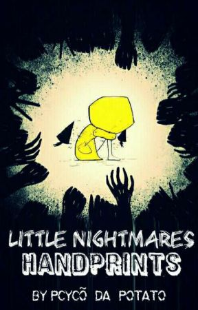 Little Nightmares|| Hand-Prints ||Teenage six x reader ||Book Two|| by Pcyco-Beat2013