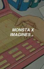 Monsta X Imagines by POFFLEKON