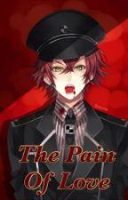 The Pain of Love - Ayato Sakamaki x Masochist!Reader by RinRinyo