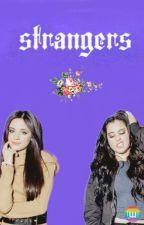 Strangers ( Camren ) by Reeeh_uk