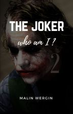 The Joker - Who am I? // Teil 2 by MaliBaliMercury