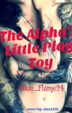 The Alpha's Little Play Toy (Complete) by Blue_Flame24