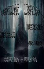 Leyendas urbanas (terror, misterio, etc) by CarolinaPivetta
