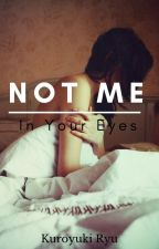 Not Me by KuroyukiRyu