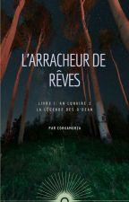 L'Arracheur de Rêves. [En cours] by corkamorza