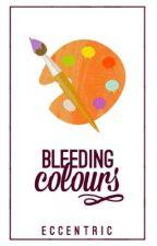 bleeding colours by _eccentric_